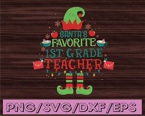 Santa's favorite 1st grade teacher svg, dxf,eps,png, Digital Download