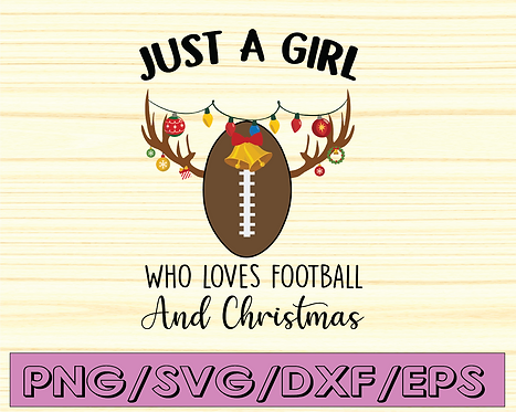 Just a girl who loves Football And Christmas SVG cutting file,Christmas SVG,