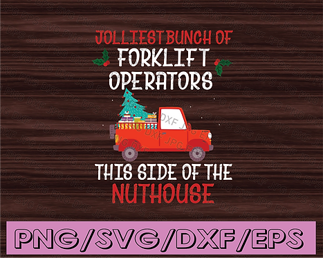 Jolliest bunch of forklift operators this side of the nuthouse svg, dxf,eps,png,