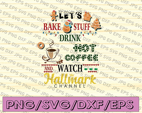 Let's bake stufff drink hot coffee watch hallmark channel svg, dxf,eps,png,