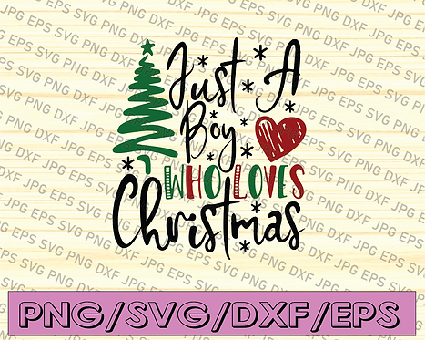 Just a boy who loves Christmas SVG cutting file, Christmas SVG, Christmas tshirt