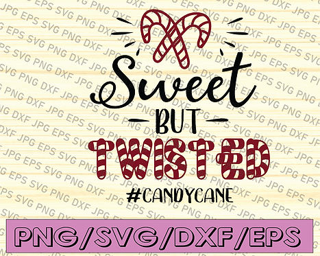 Sweet but twisted SVG, eps, dxf, png, cricut, cameo, scan N cut, cut file,