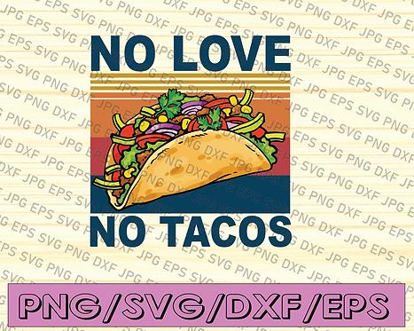 No Love No Tacos SVG, Tacos Vintage SVG, Tacos Lovers Mexican SVG, Cricut,