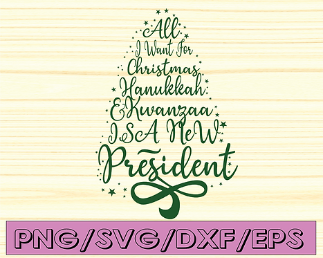 All winter for christmas hanukkah kwanda is a new president  svg, dxf,eps,png,