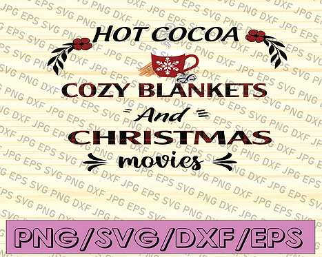 Hot Cocoa Cozy Blankets & Christmas Movies PNG, Merry Christmas, Christmas Gift,