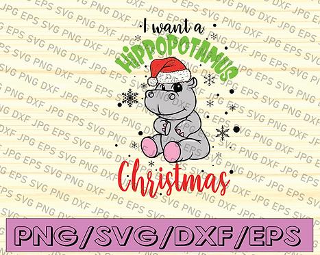 I want a Hippopotamus Christmas SVG, Hippo SVG, Hippo Merry Christmas SVG,