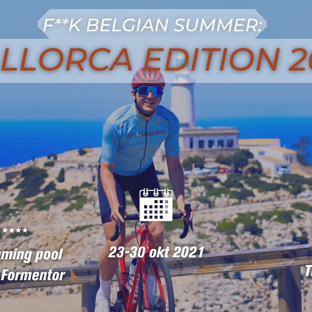 F*CK BELGIAN SUMMER: MALLORCA EDITION 2021