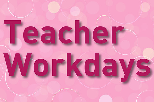 Teacher Workdays - Already Registered