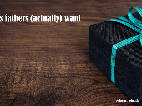 10 gifts fathers (actually) want