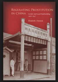 Writing Gender into History: Prostitution and Modern China's State-building