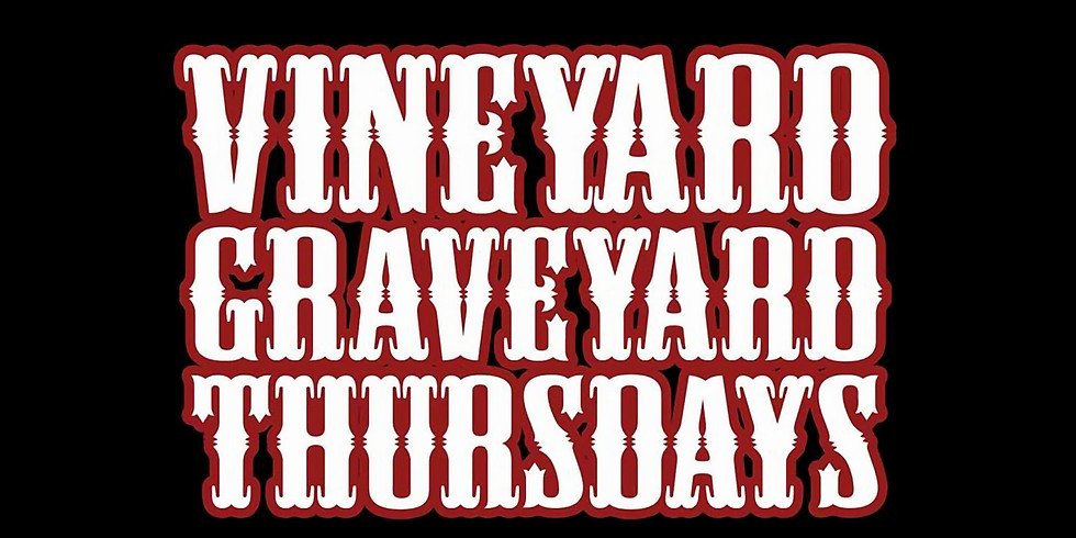 Thursdays -     VINEYARD GRAVEYARD THURSDAYS -