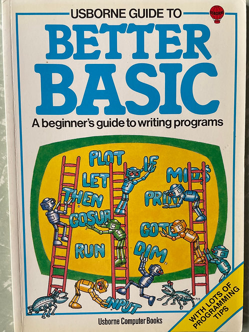 Usborne Guide to Better Basic - A Beginners Guide to Writing Programs