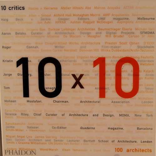10 X 10 :10 Critics 100 Architects