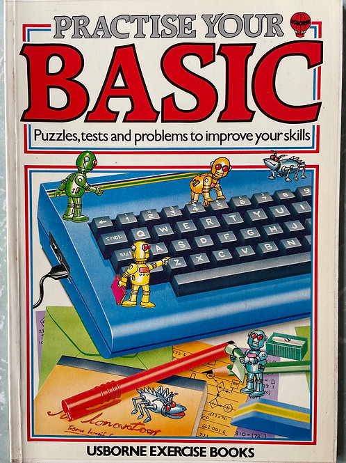Practise Your BASIC - Puzzles, tests and Problems to Improve Your Skills