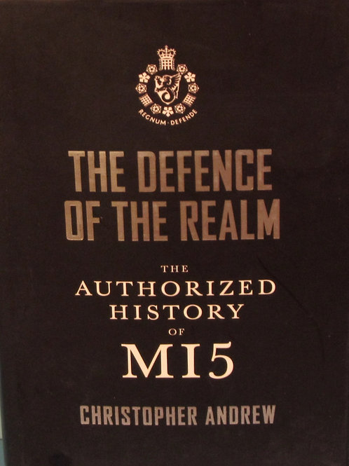 The Defence of the Realm - The Authorized History of MI5