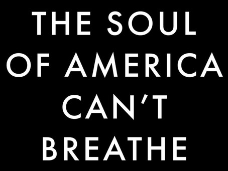 The Soul of America Can't Breathe