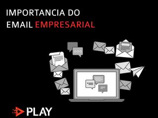 Qual é a importância do email empresarial? Por que criar?