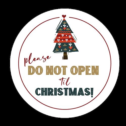 DO NOT OPEN UNTIL...