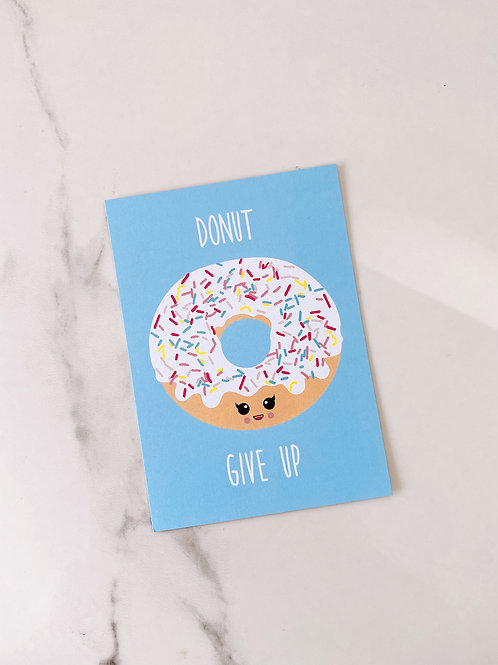 DONUT GIVE UP - POSTCARD