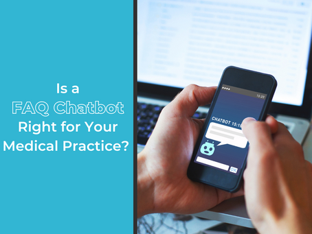 Is a FAQ Chatbot Right for your Medical Practice?