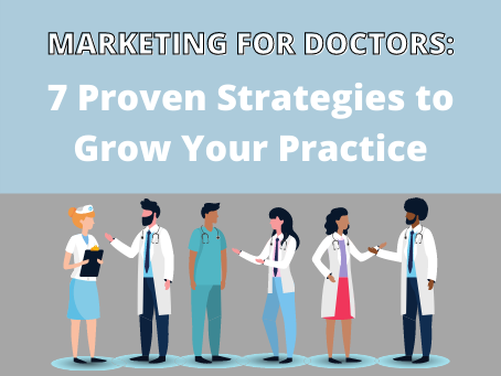 Marketing for Doctors: 7 Proven Strategies to Grow Your Practice