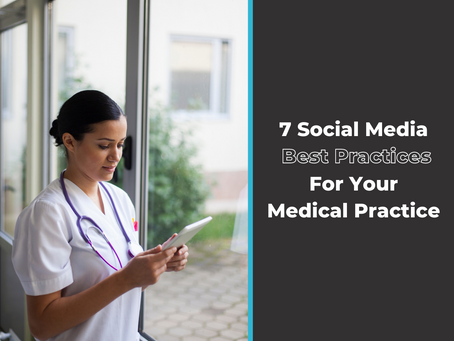 7 Social Media Best Practices for Your Medical Practice