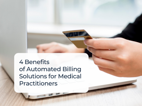 4 Benefits of Automated Billing Solutions for Medical Practitioners