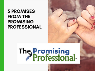 5 Promises from The Promising Professional™