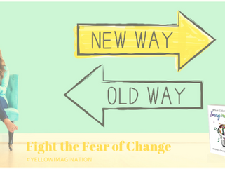 Fight the Fear of Change