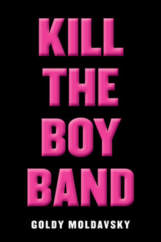 REVIEW: Kill the Boy Band by Goldy Moldavsky