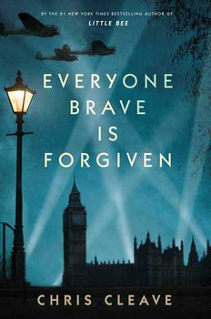 REVIEW: Everyone Brave is Forgiven by Chris Cleave