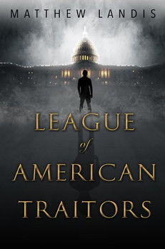 REVIEW: League of American Traitors by Matthew Landis