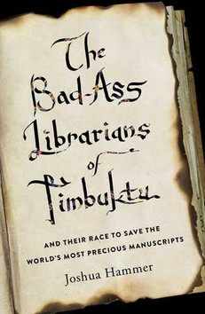 REVIEW: The Bad-Ass Librarians of Timbuktu by Joshua Hammer