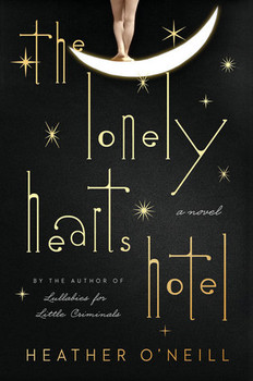 REVIEW: The Lonely Hearts Hotel by Heather O'Neill