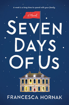 QUICK NOTES: Seven Days of Us by Francesca Hornak