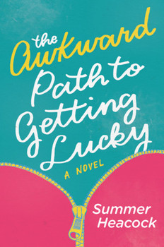 REVIEW: The Awkward Path to Getting Lucky by Summer Heacock