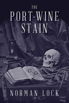 REVIEW: The Port-Wine Stain by Norman Lock