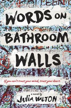 REVIEW: Words on Bathroom Walls by Julia Walton