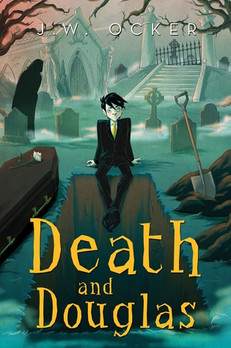 QUICK NOTES: Death and Douglas by J.W. Ocker