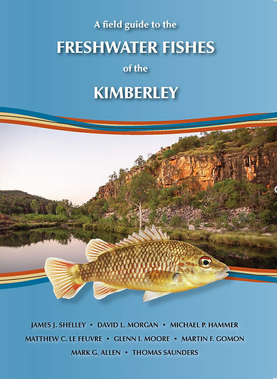 A field guide to the  FRESHWATER FISHES of the KIMBERLEY