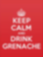 Keep Calm and Drink Grenache