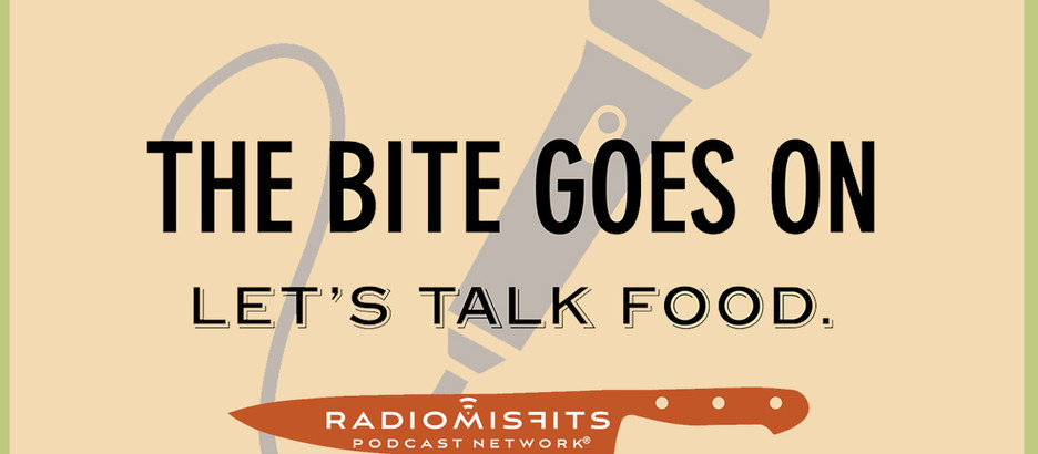 "The Bite Goes On:                            ""If you can eat it, we want to talk about it"""