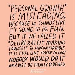 """If we called """"personal growth"""" what it really is nobody would do it"""