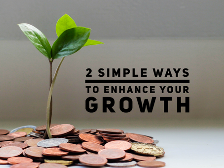 2 Simple Ways to Enhance Your Growth