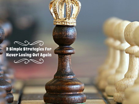 2 Simple Strategies For Never Losing Out Again