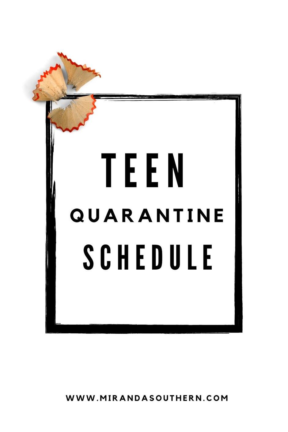 Teen Quarantine Schedule