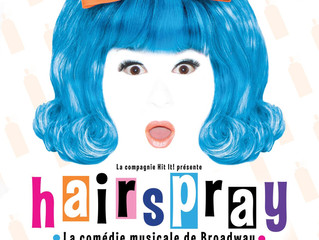 Hairspray : le spectacle arrive !