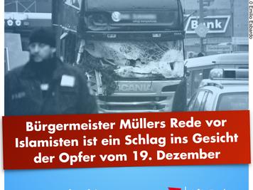 Müllers Rede vor Islamisten ist ein Schlag ins Gesicht der Opfer vom 19. Dezember