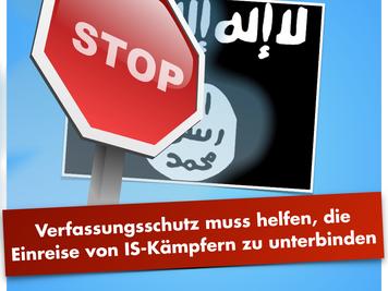 Verfassungsschutz muss Einreise von IS-Kämpfern unterbinden helfen