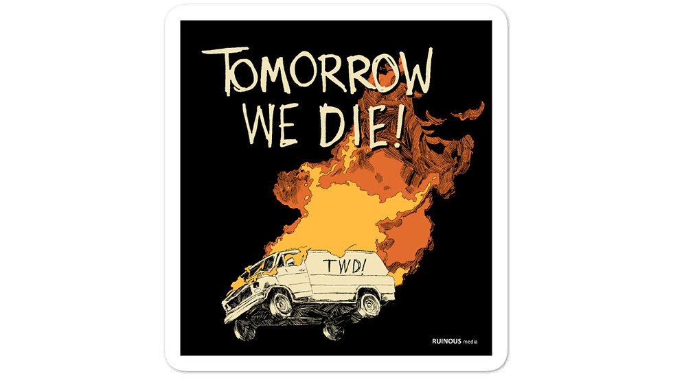 Tomorrow We Die! stickers